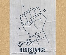 Decaf, pragmatic and real resistance